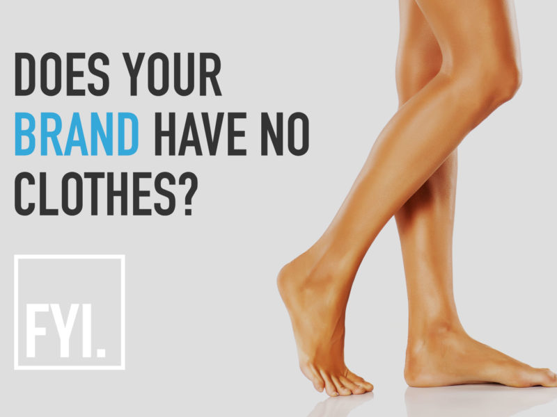 Does Your Brand Have No Clothes?